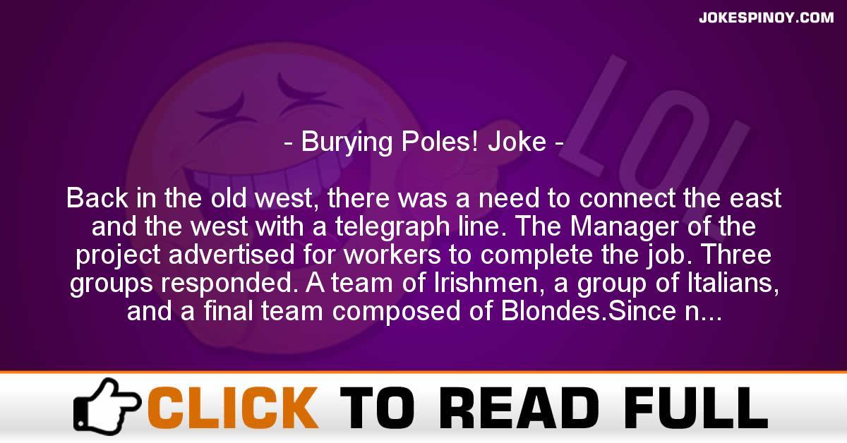 Burying Poles! Joke