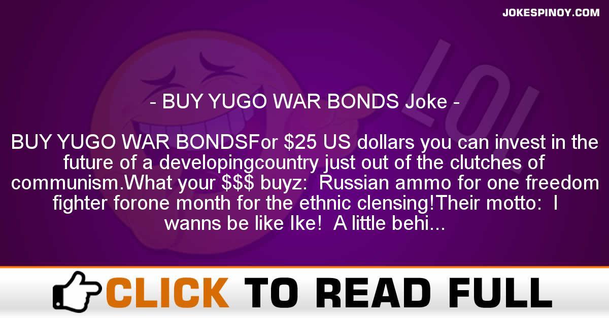 BUY YUGO WAR BONDS Joke