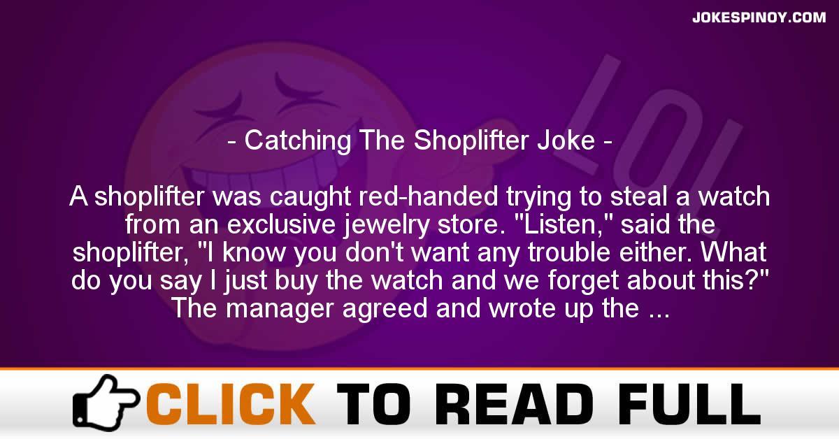 Catching The Shoplifter Joke