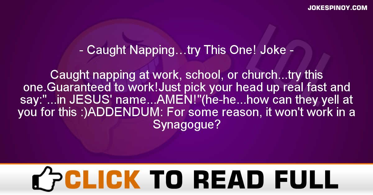 Caught Napping…try This One! Joke