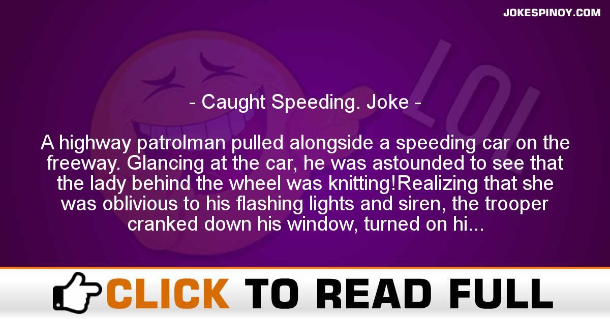 Caught Speeding. Joke