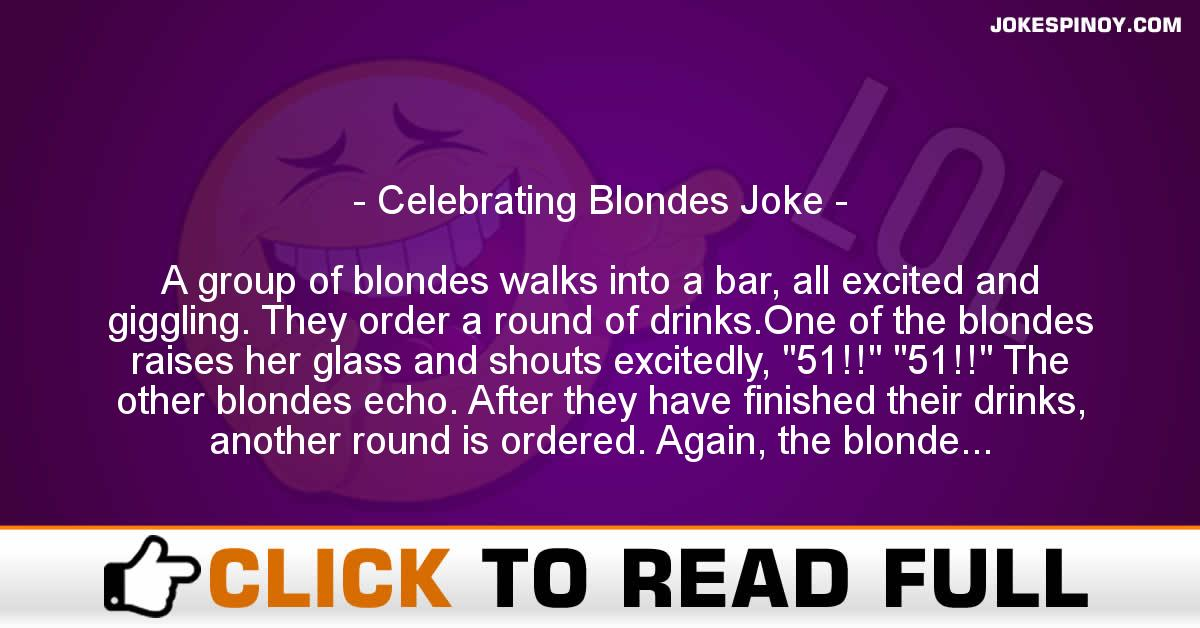 Celebrating Blondes Joke