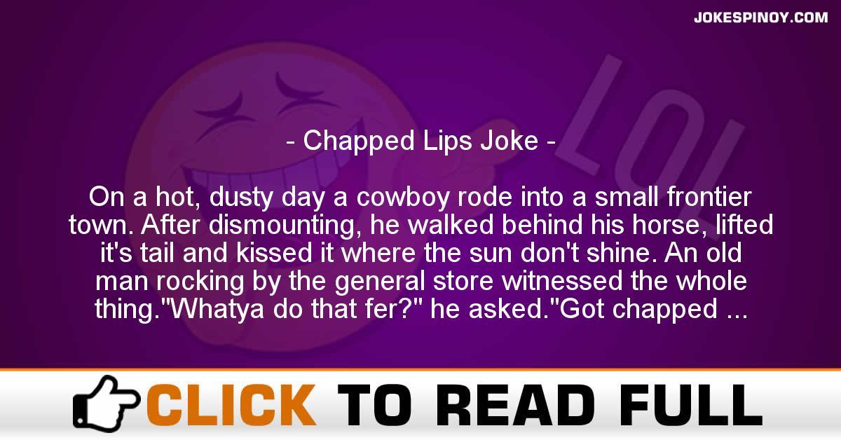 Chapped Lips Joke