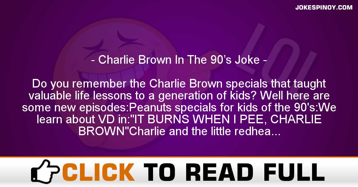 Charlie Brown In The 90's Joke