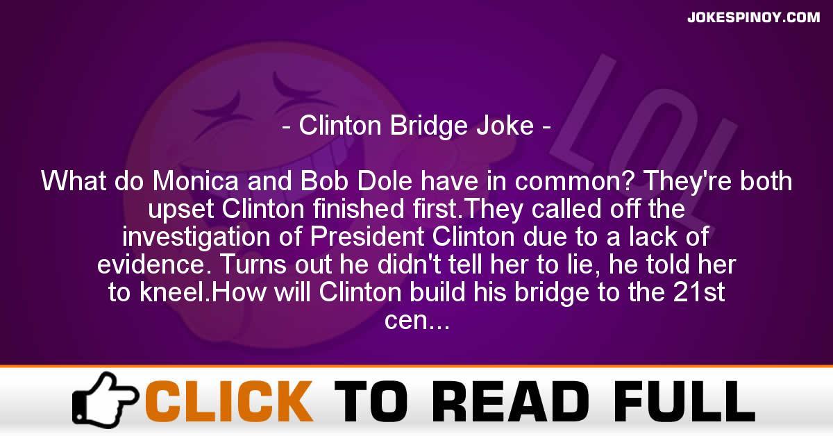 Clinton Bridge Joke