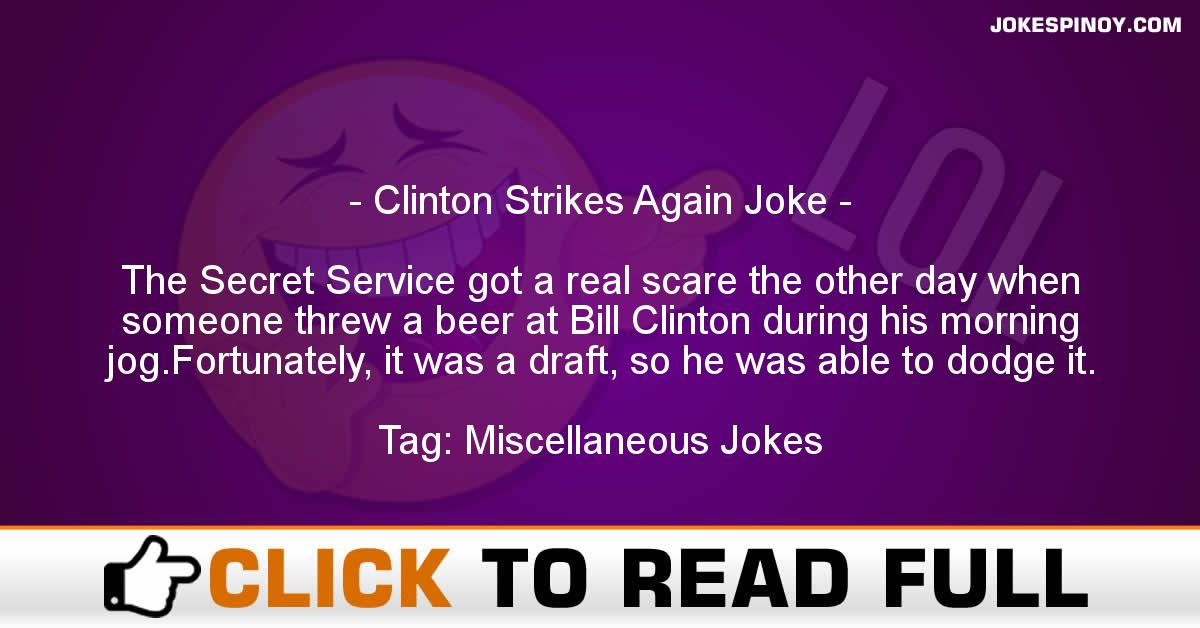 Clinton Strikes Again Joke