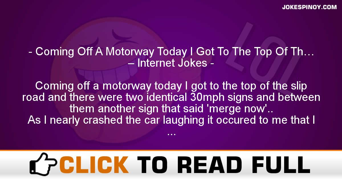 Coming Off A Motorway Today I Got To The Top Of Th… – Internet Jokes