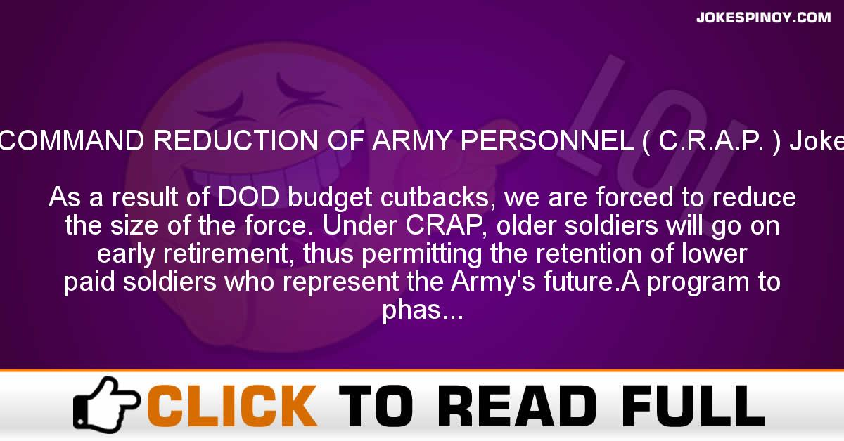 COMMAND REDUCTION OF ARMY PERSONNEL ( C.R.A.P. ) Joke