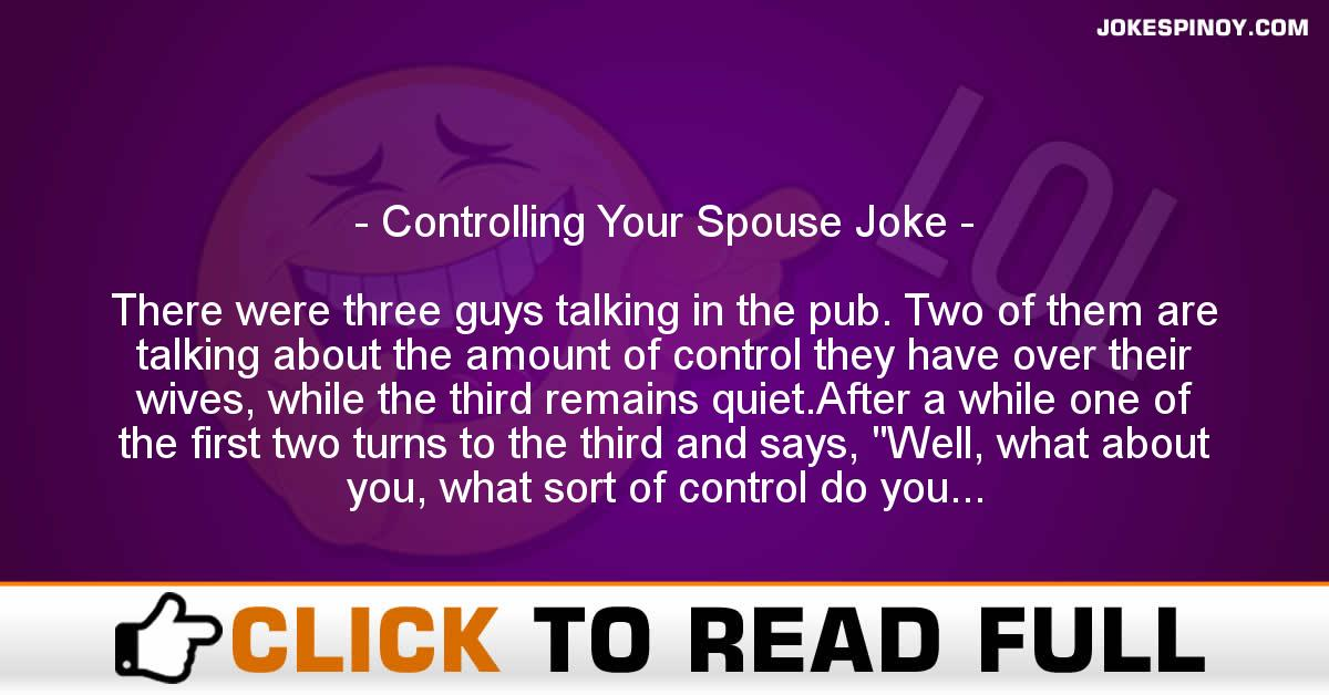Controlling Your Spouse Joke