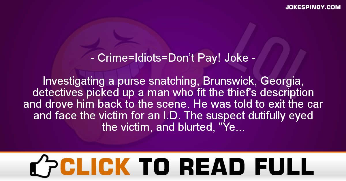 Crime=Idiots=Don't Pay! Joke