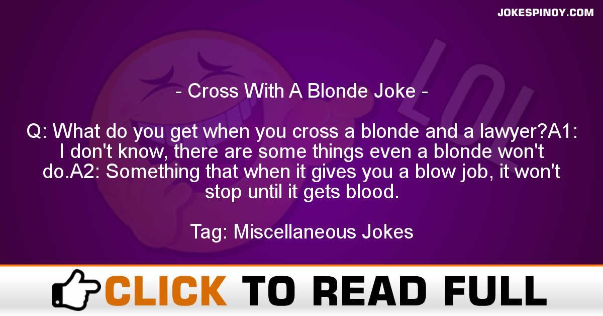 Cross With A Blonde Joke