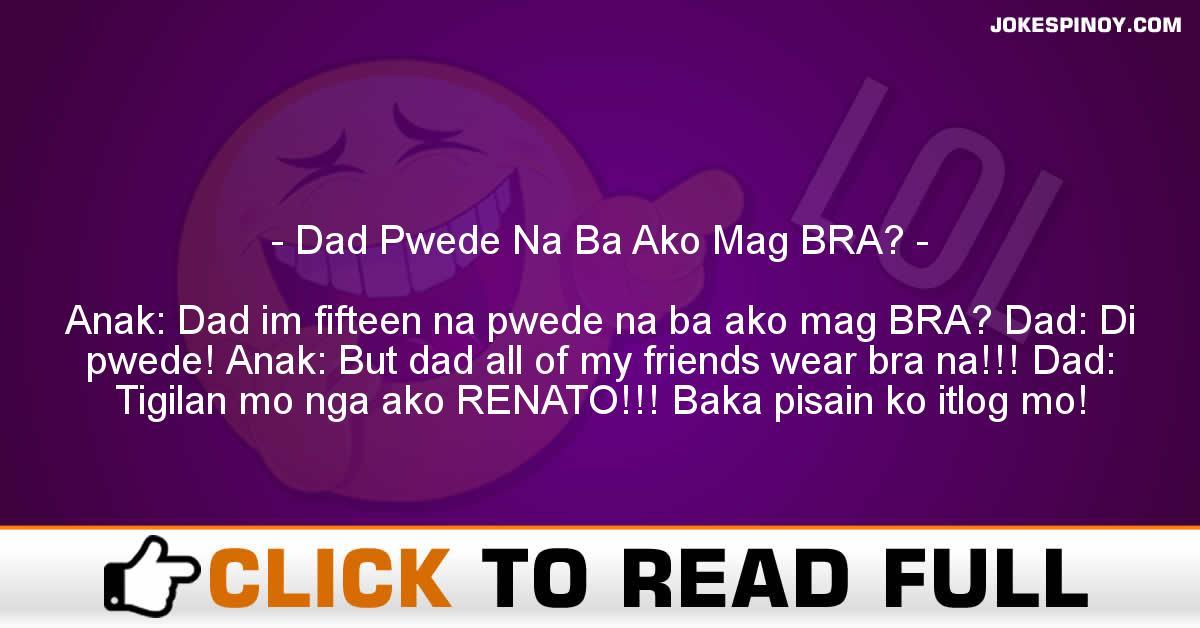 Dad Pwede Na Ba Ako Mag BRA?