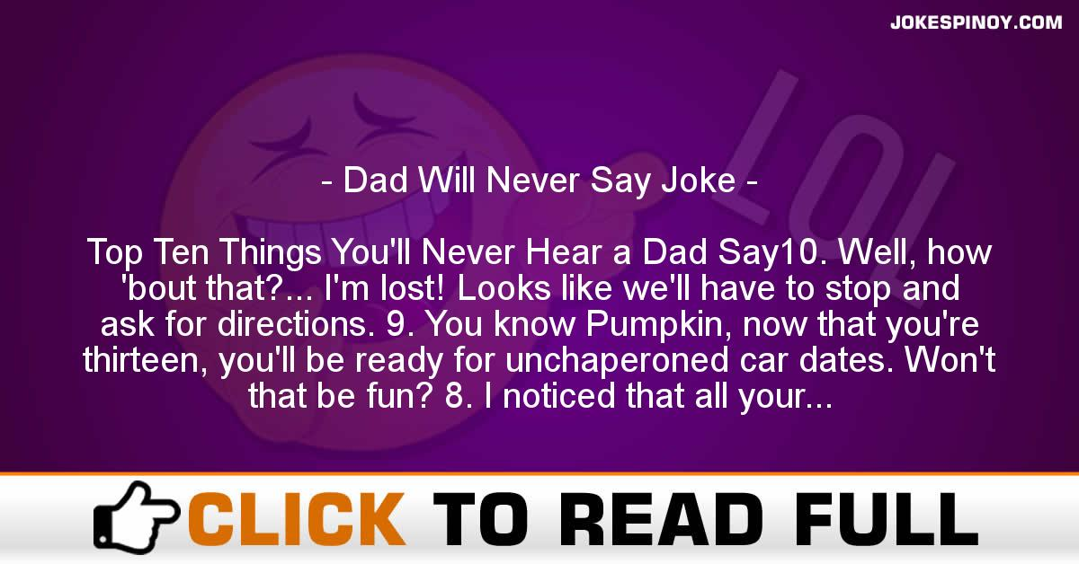 Dad Will Never Say Joke
