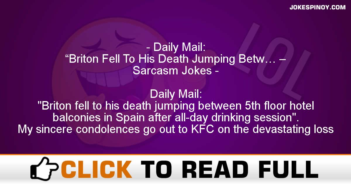 "Daily Mail: ""Briton Fell To His Death Jumping Betw… – Sarcasm Jokes"