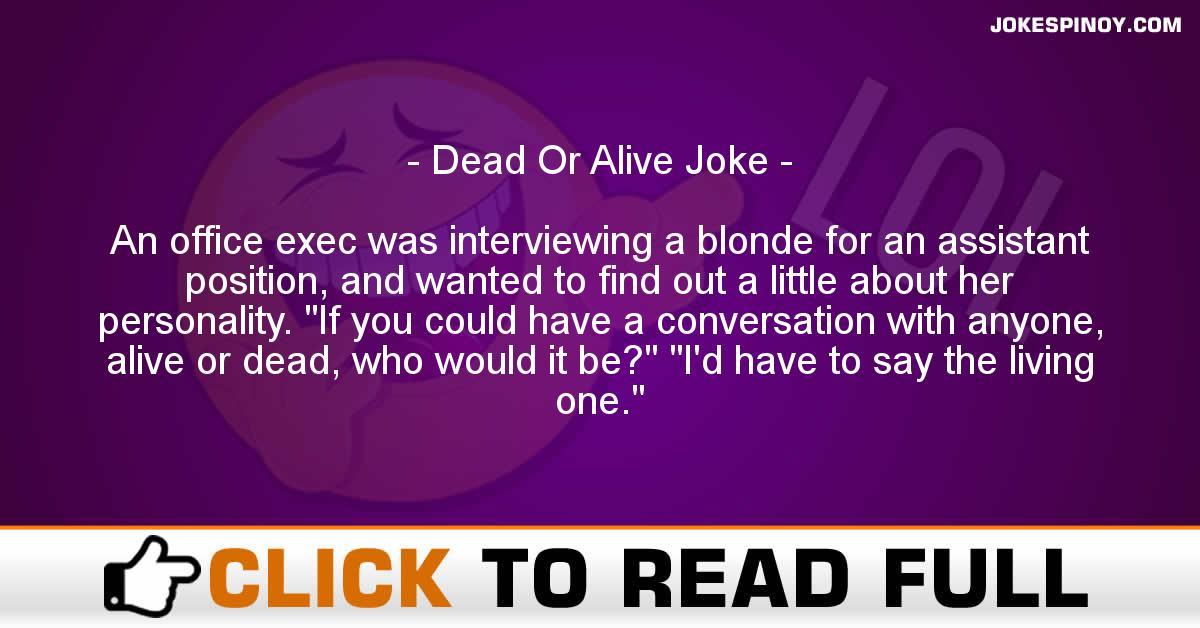 Dead Or Alive Joke