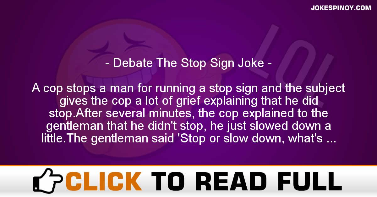 Debate The Stop Sign Joke