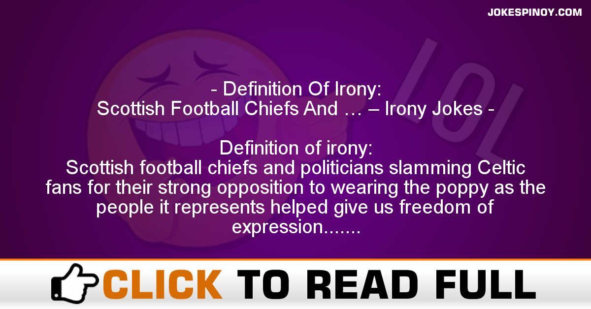 Definition Of Irony: Scottish Football Chiefs And … – Irony Jokes