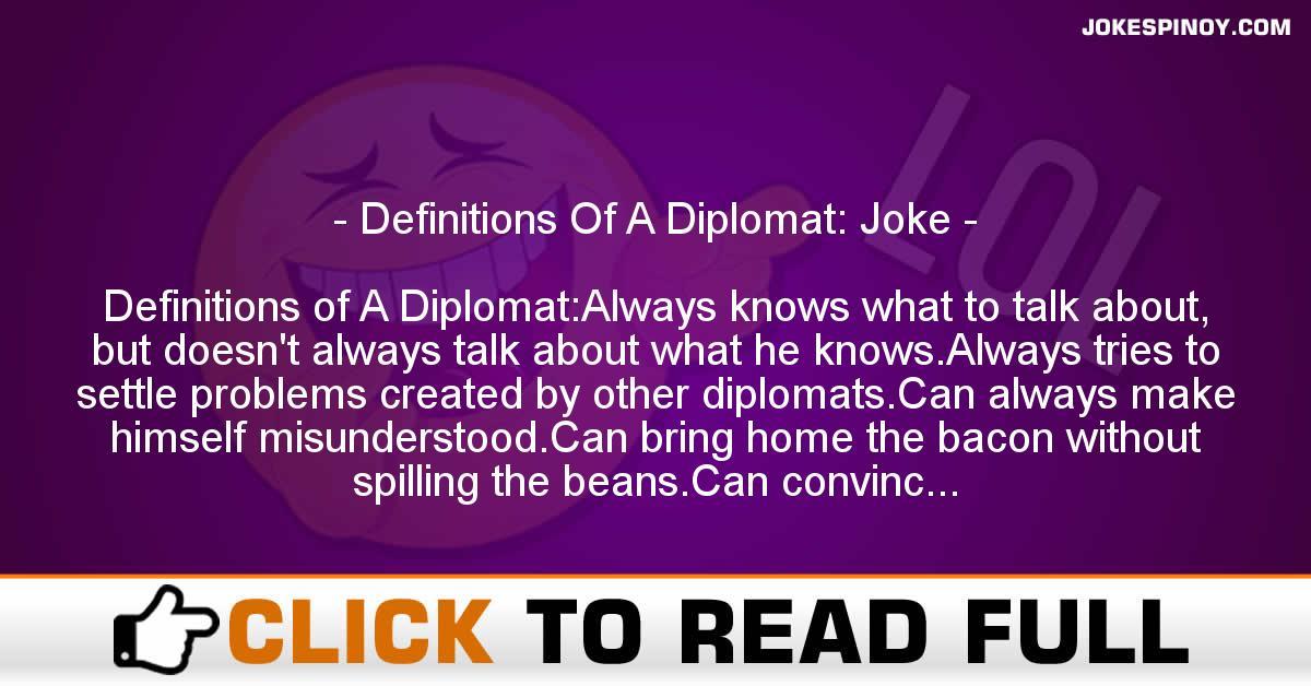 Definitions Of A Diplomat: Joke