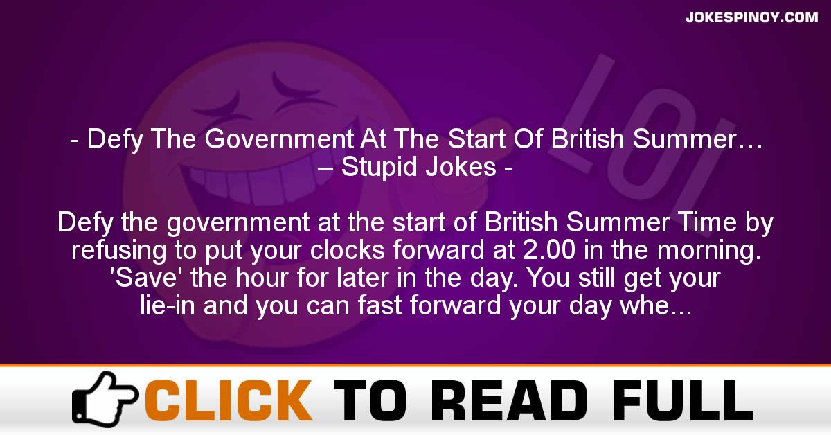 Defy The Government At The Start Of British Summer… – Stupid Jokes