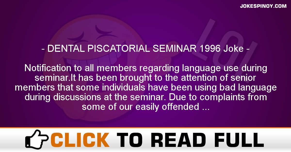 DENTAL PISCATORIAL SEMINAR 1996 Joke