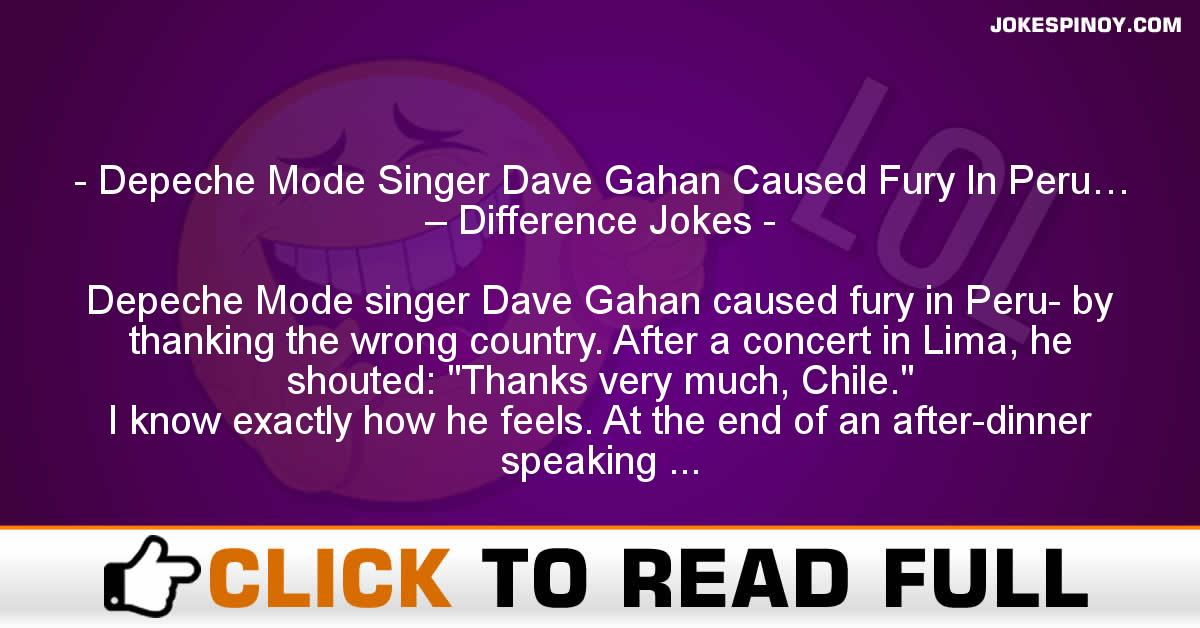 Depeche Mode Singer Dave Gahan Caused Fury In Peru… – Difference Jokes