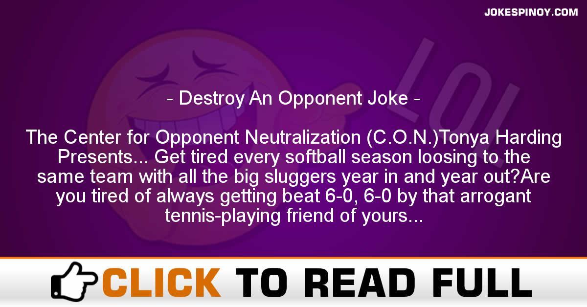 Destroy An Opponent Joke