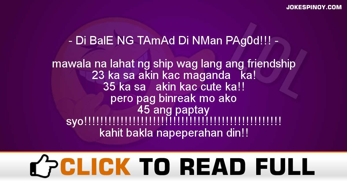 Di BalE NG TAmAd Di NMan PAg0d!!!
