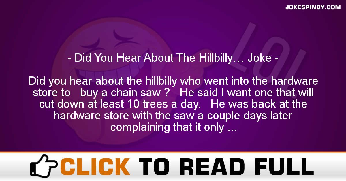 Did You Hear About The Hillbilly… Joke