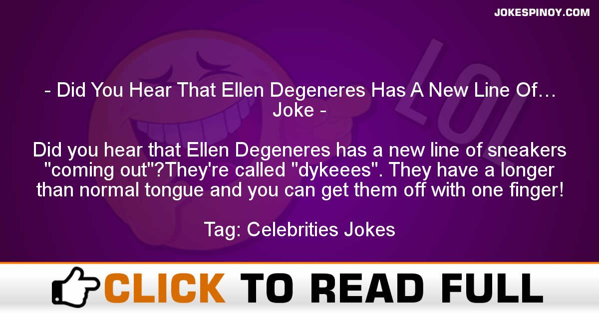 Did You Hear That Ellen Degeneres Has A New Line Of Joke