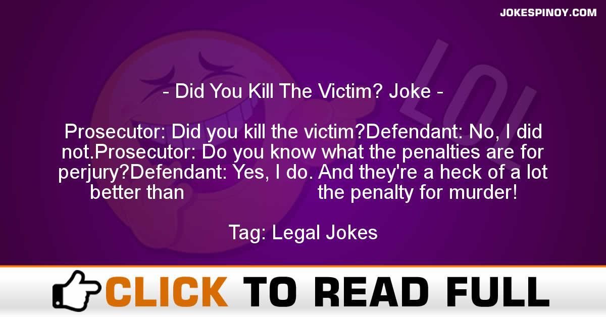 Did You Kill The Victim? Joke