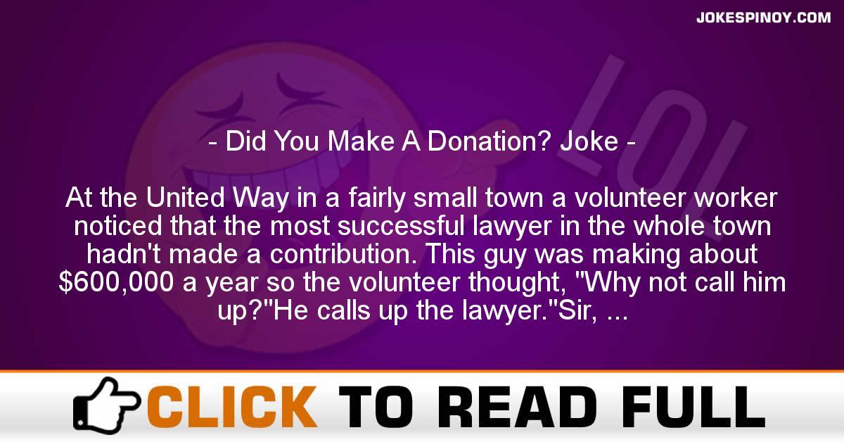 Did You Make A Donation? Joke