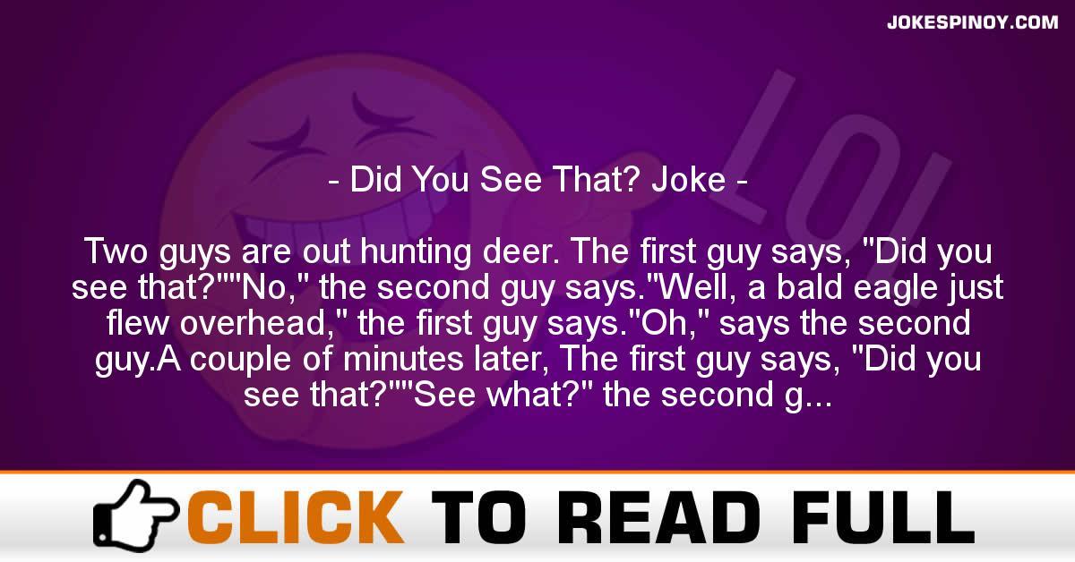 Did You See That? Joke