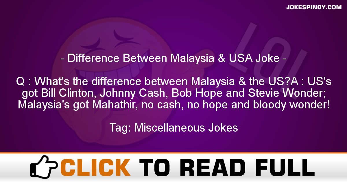 Difference Between Malaysia & USA Joke
