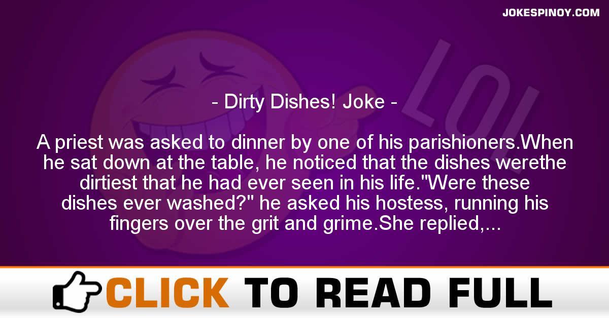 Dirty Dishes! Joke