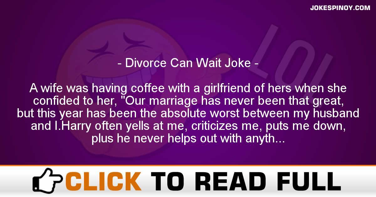 Divorce Can Wait Joke