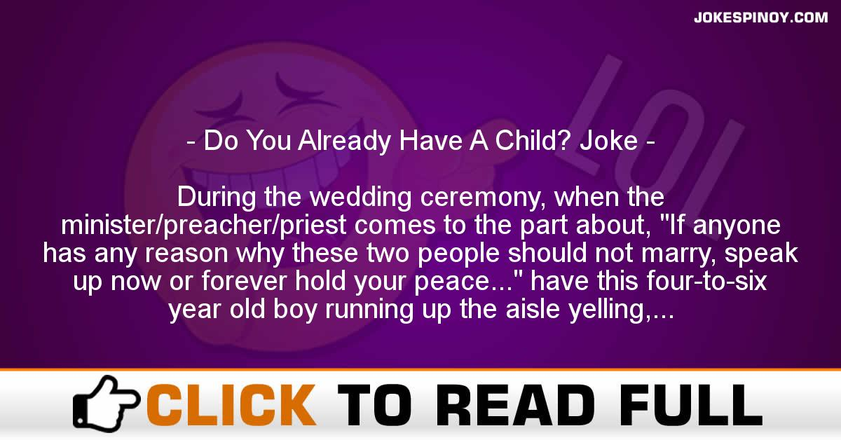 Do You Already Have A Child? Joke