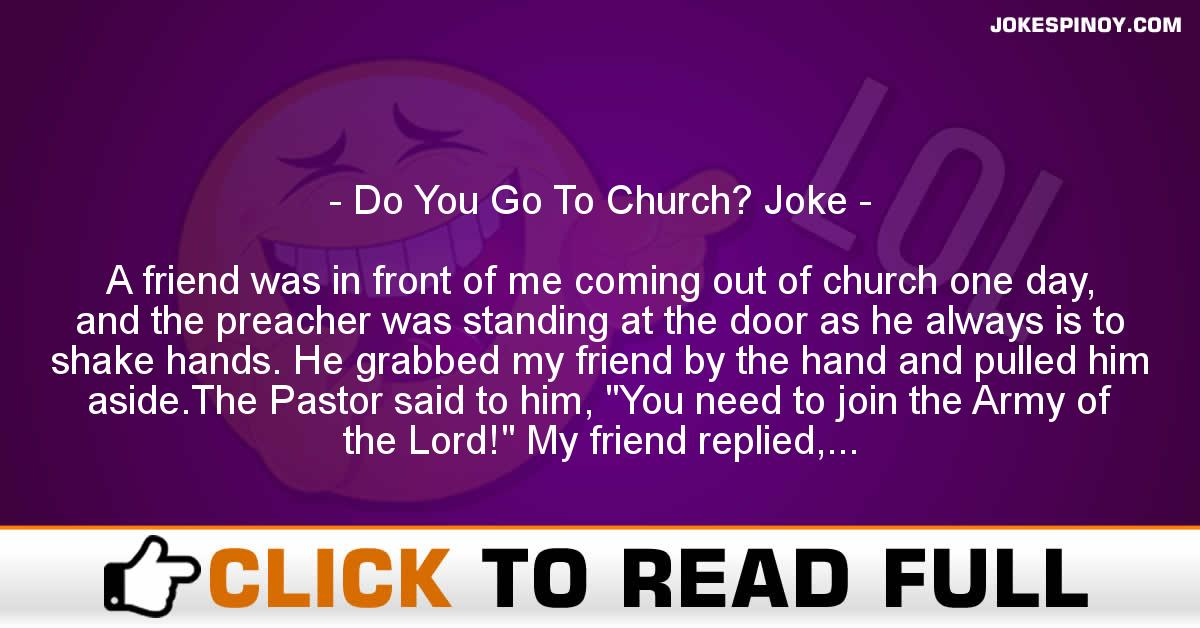 Do You Go To Church? Joke