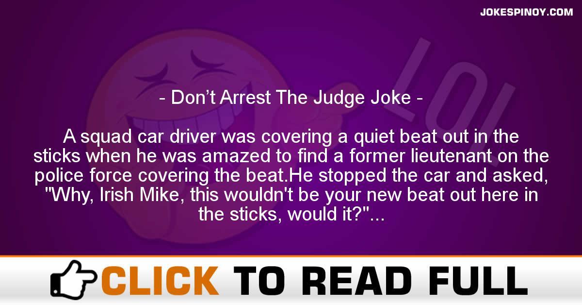 Don't Arrest The Judge Joke