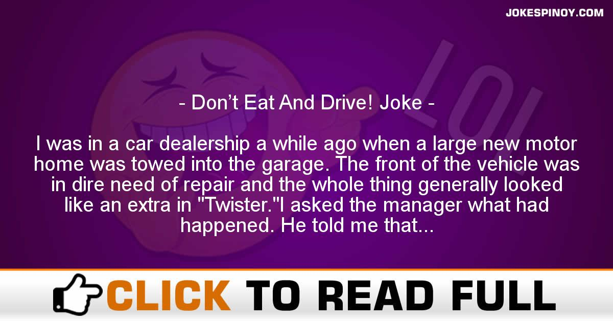 Don't Eat And Drive! Joke