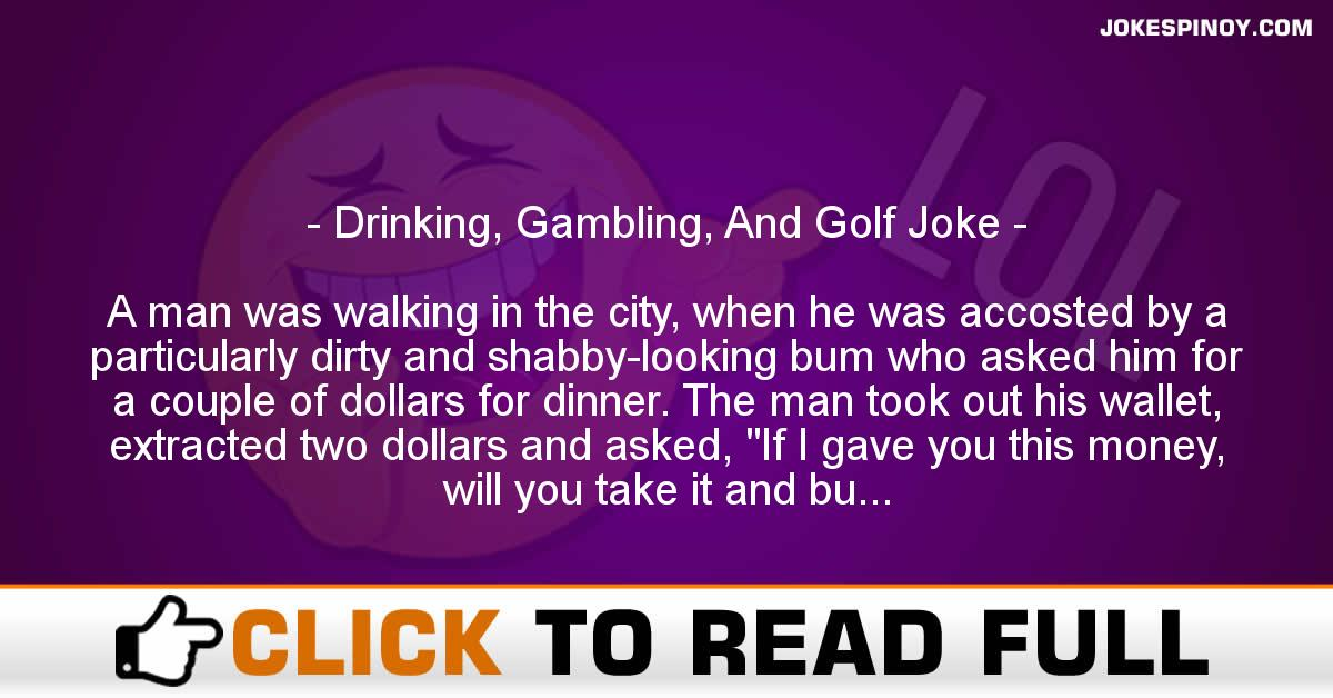 Drinking, G******g, And Golf Joke