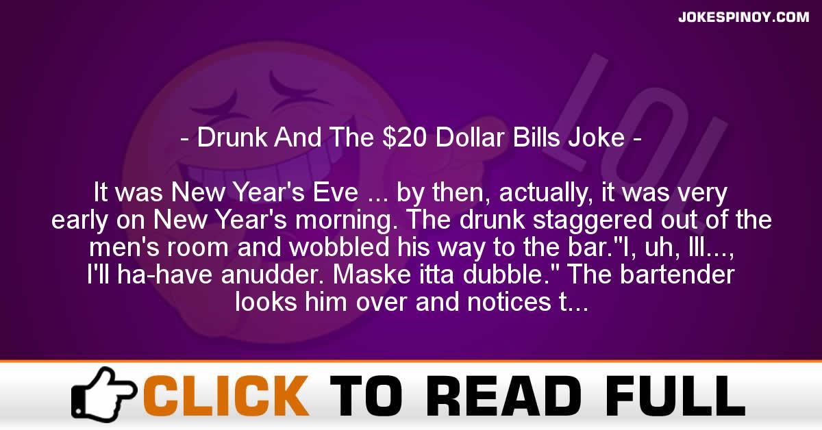 Drunk And The $20 Dollar Bills Joke