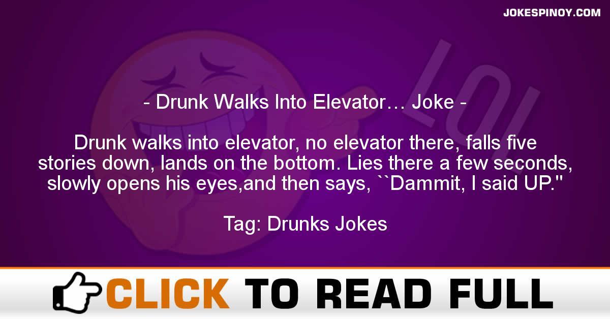 Drunk Walks Into Elevator… Joke
