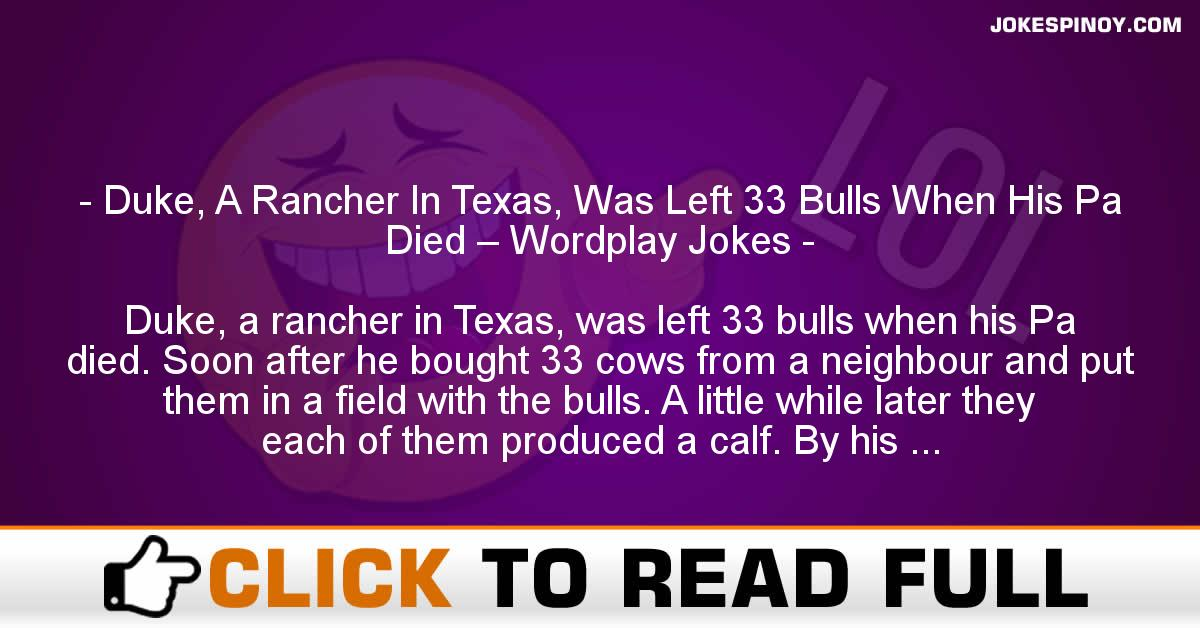 Duke, A Rancher In Texas, Was Left 33 Bulls When His Pa Died – Wordplay Jokes