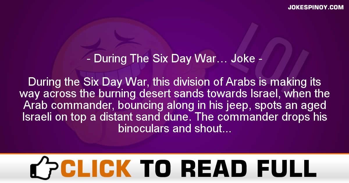 During The Six Day War… Joke