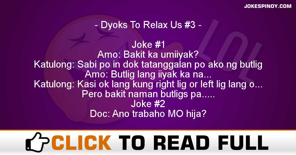 Dyoks To Relax Us #3