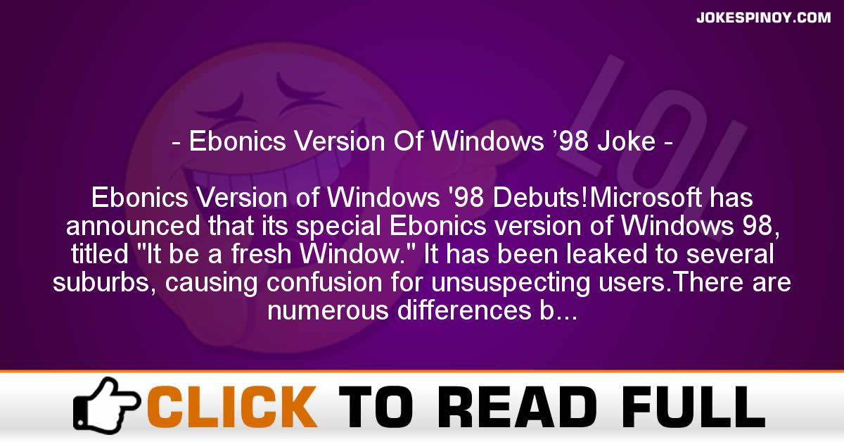 Ebonics Version Of Windows '98 Joke