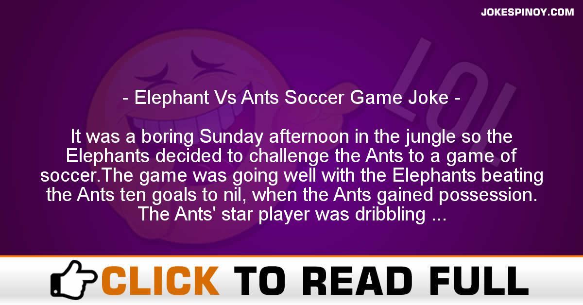 Elephant Vs Ants Soccer Game Joke