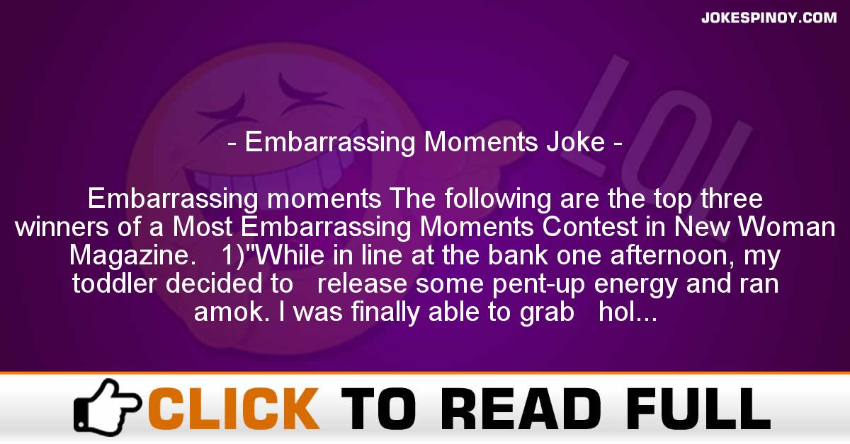 Embarra*sing Moments Joke