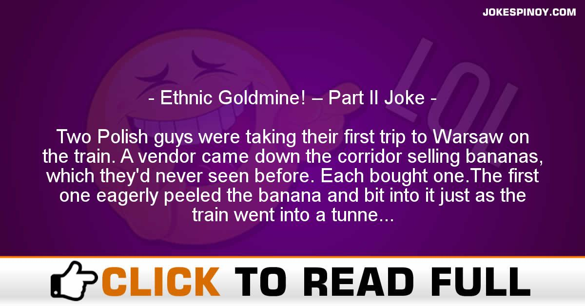 Ethnic Goldmine! – Part II Joke
