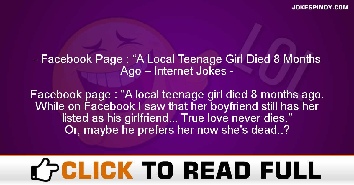"Facebook Page : ""A Local Teenage Girl Died 8 Months Ago – Internet Jokes"